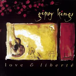 Love & Liberte 1993 Gipsy Kings