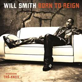 Born To Reign 2002 Will Smith