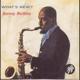 What's New? 1993 Sonny Rollins