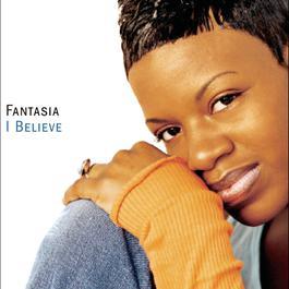 I Believe 2003 Fantasia
