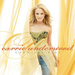 Carnival Ride 2007 Carrie Underwood