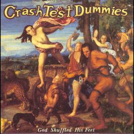 God Shuffled His Feet 1993 Crash Test Dummies
