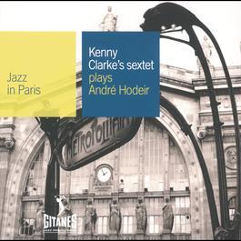 Plays Andre Hodeir 2001 Kenny Clarke