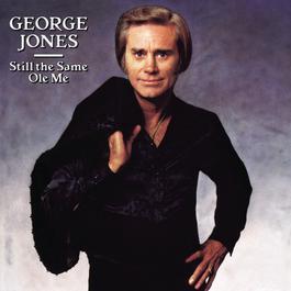 Still The Same Ole Me 2008 George Jones