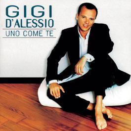 Uno Come Te 2002 Gigi D'Alessio
