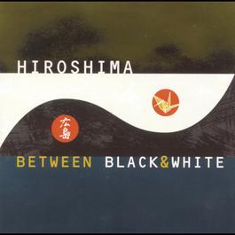 Between Black And White 1999 Hiroshima