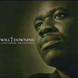 A Love Supreme - The Collection 2003 Will Downing