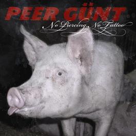 No Piercing, No Tattoo 2005 Peer Gunt