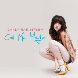 Call Me Maybe 2012 Carly Rae Jepsen