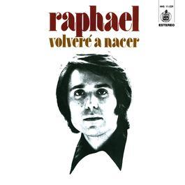 Volveré a nacer 2012 Raphael