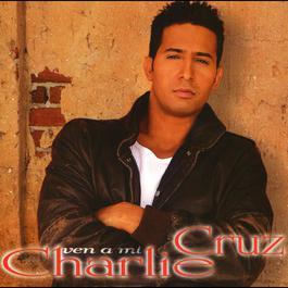 Ven a mi 2010 Charlie Cruz