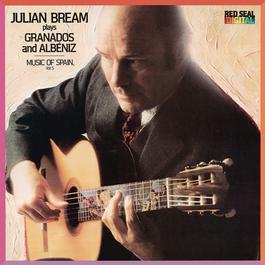 Julian Bream Plays Granados & Albéniz - Music of Spain, Vol. 5 2013 Julian Bream