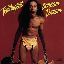 Scream Dream 1989 Ted Nugent