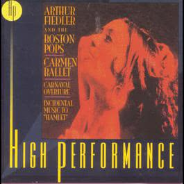 "Carmen Ballet, Carnaval Overture, Incidental Music To ""Hamlet"" 1999 Arthur Fiedler"