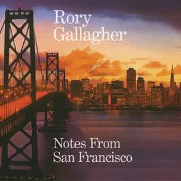 Notes From San Francisco 2017 Rory Gallagher