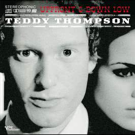 Up Front & Down Low 2007 Teddy Thompson