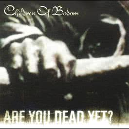 Are You Dead Yet? 2005 Children Of Bodom