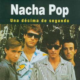 Una Décima de Segundo 2005 Nacha Pop