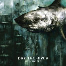Shallow Bed 2012 Dry the River