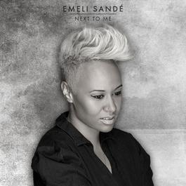Next to Me [Remixes] 2013 Emeli Sandé