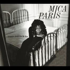 I Wanna Hold On To You 2006 Mica Paris