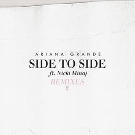 Side To Side 2017 Ariana Grande; Nicki Minaj