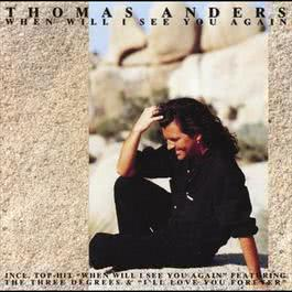 When Will I See You Again 2007 Thomas Anders