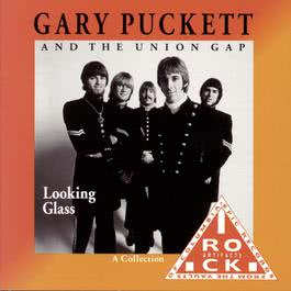 Looking Glass (A Collection) 1992 Gary Puckett & The Union Gap