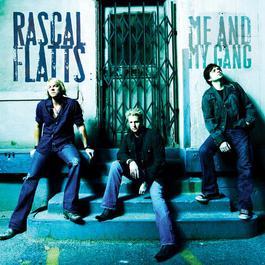 Me And My Gang 2009 Rascal Flatts