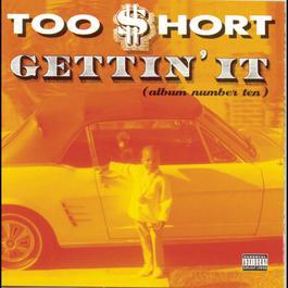 Gettin' It (Album Number Ten) 1996 Too $hort