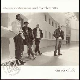 Curves Of Life/Live In Paris 1995 Steve Coleman; Five Elements