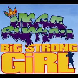 Big Strong Girl 2006 Megaruffian