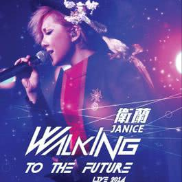 Walking to the Future Live 2014