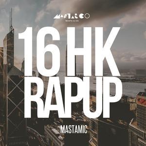 16 HK Rap Up