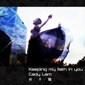 Keeping my faith in you