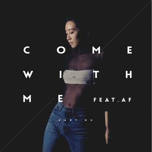 Come With Me (Feat. AF)