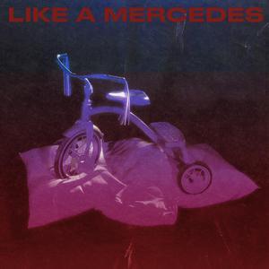 Like A Mercedes