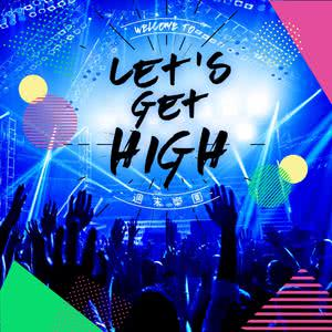 Let's get high - Welcome to週末樂園