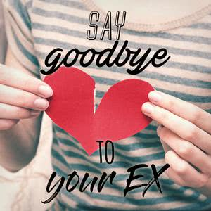 Say Bye to Your Ex