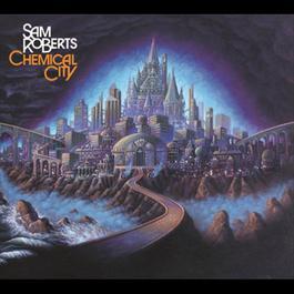 Chemical City 2006 Sam Roberts