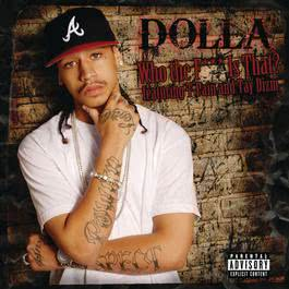 Who The F*** Is That? (Main Version - Explicit) 2008 Dolla