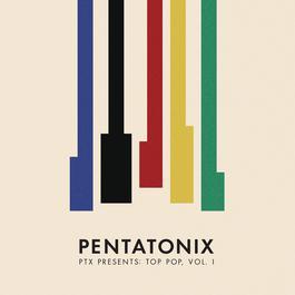 PTX Presents: Top Pop, Vol. I