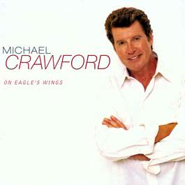 On Eagle's Wings 2008 Michael Crawford