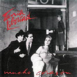 Mucho Corazón 2012 Tania Libertad