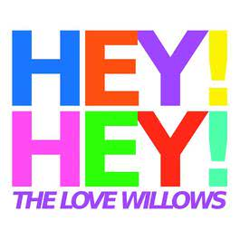 Hey! Hey! 2009 The Love Willows