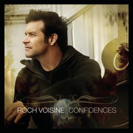 Confidences 2010 Roch Voisine