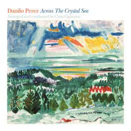 Across The Crystal Sea 2008 Danilo Perez