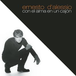 Con el Alma en un Cajón 2012 Ernesto D'Alessio