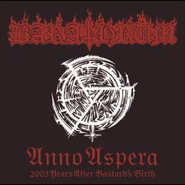 Anno Aspera 2003 Years After Bastard's Birth 2005 Barathrum