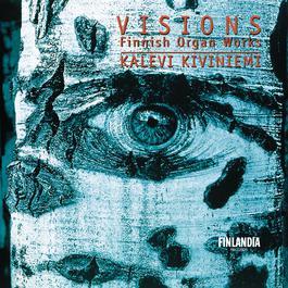 Visions - Finnish Organ Music 2005 Kiviniemi